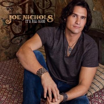 Joe Nichols It's All Good - CountryMusicRocks.net