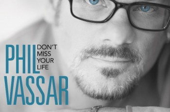 Phil Vassar Don't Miss Your Life - CountryMusicRocks.net