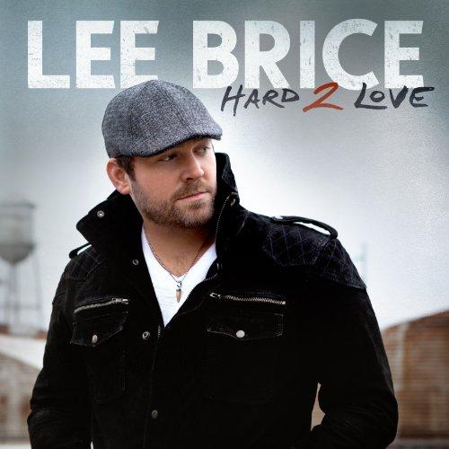 Lee Brice Hard 2 Love - CountryMusicRocks.net