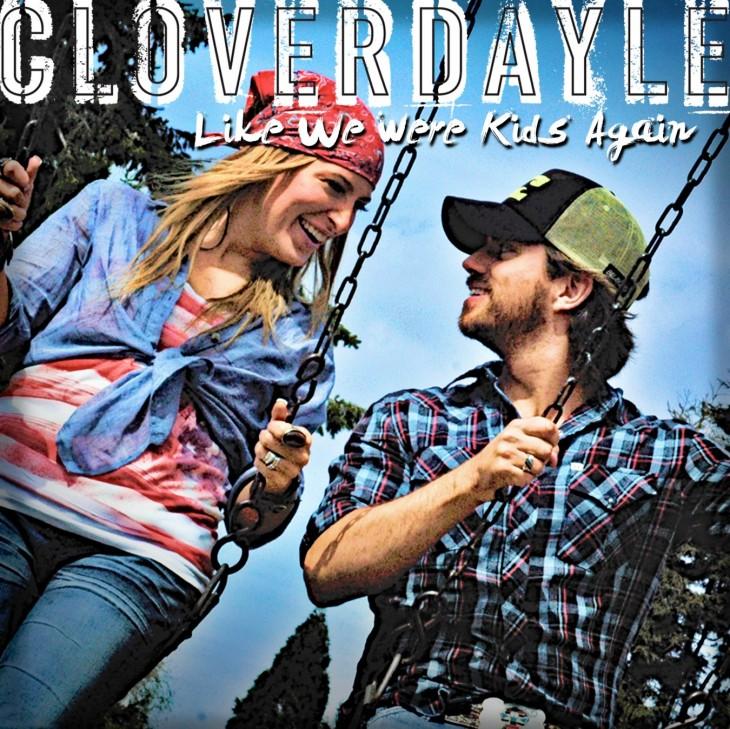 Cloverdayle Like We Were Kids Again - CountryMusicRocks.net