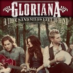 Gloriana A Thousand Miles Left Behind - CountryMusicRocks.net