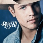 Dustin Lynch Debut Album - CountryMusicRocks.net