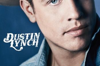 Dustin Lynch Debut Album - CountryMusicRocks.net