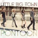 Little Big Town -Pontoon-CountryMusicRocks.net