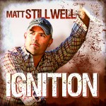 Matt Stillwell Ignition - CountryMusicRocks.net
