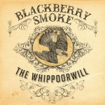 Blackberry Smoke The Whippoorwill - CountryMusicRocks.net
