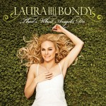 Laura Bell Bundy That's What Angels Do - CountryMusicRocks.net