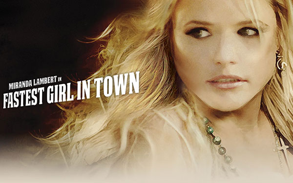 Miranda_Lambert_Fastest_Girl_In_Town_CountryMusicRocks.net