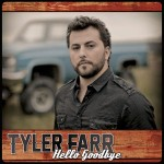 Tyler Farr Hello Goodbye - CountryMusicRocks.net