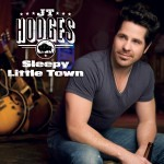 JT Hodges Sleepy Little Town - CountryMusicRocks.net