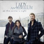 Lady Antebellum On This Winter's Night - CountryMusicRocks.net