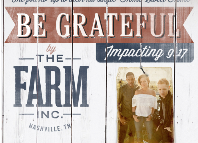 The FARM Be Grateful - CountryMusicRocks.net