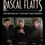 Rascal Flats DVD All Access &amp; Uncovered - CountryMusicRocks.net