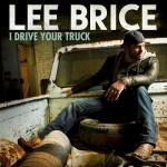 Lee Brice I Drive Your Truck - CountryMusicRocks.net