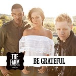 The FARM Be Grateful 1- CountryMusicRocks.net