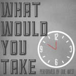 What Would You Take Due West - CountryMusicRocks.net
