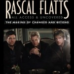 Rascal Flatts All Access & Uncovered DVD - CountryMusicRocks.net