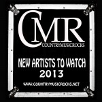 CMR-New-Artists-To-Watch-2013---CountryMusicRocks.net
