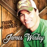 James Welsey Thank A Farmer - CountryMusicRocks.net