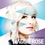Maggie Rose Cut To Impress - CountryMusicRocks.net