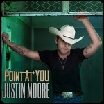 Justin Moore Point At You - CountryMusicRocks.net