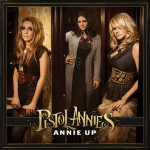 Pistol Annies Annie Up - CountryMusicRocks.net