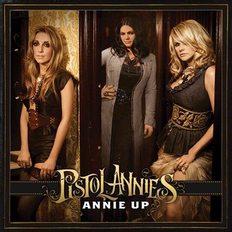 Pistol Annies Annie Up - CountryMusicRocks.net