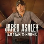 Jared Ashely Last Train To Memphis - CountryMusicRocks.net
