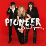 The Band Perry Pioneer Deluxe - CountryMusicRocks.net