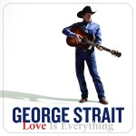 George Strait Love Is Everything Album Cover - CountryMusicRocks.net