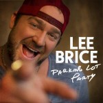 Lee Brice Parking Lot Party - CountryMusicRocks.net