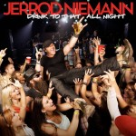 Jerrod Niemann Drink To That All Night - CountryMusicRocks.net