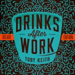 Toby Keith Drinks After Work Album - CountryMusicRocks.net