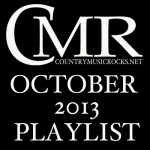 CMR-Playlist-October-2013---CountryMusicRocks.net
