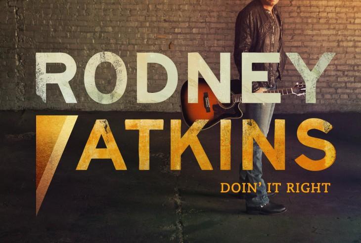 Rodney Atkins Doin' It Right - CountryMusicRocks.net