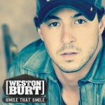 Weston Burt Smile That Smile - CountryMusicRocks.net