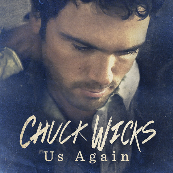 Chuck Wicks Us Again - CountryMusicRocks.net