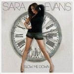 Sara Evans Slow Me Down Album - CountryMusicRocks.net