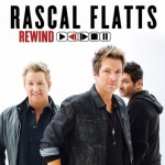 Rascal Flatts Rewind Cover - CountryMusicRocks.net