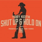 Toby Keith Shut Up and Hold On Tour - CountryMusicRocks.net