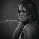 Carrie Underwood Something In The Water - CountryMusicRocks.net