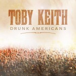 Toby Keith Drunk Americans - CountryMusicRocks.net