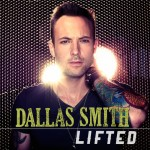 Dallas Smith Lifted EP - CountryMusicRocks.net