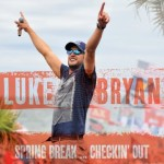 Luke Bryan Spring Break Checkin Out - CountryMusicRocks.net