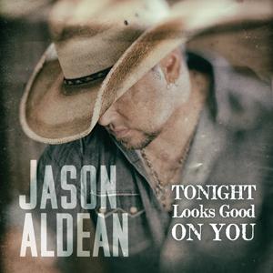 Jason Aldean Tonight Looks Good On You - CountryMusicRocks.net
