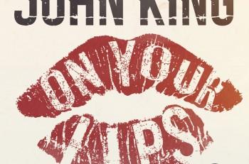 John King On Your Lips EP - CountryMusicRocks.net