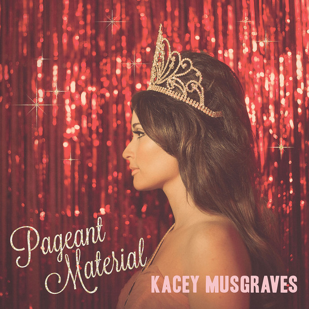 Kacey Musgraves Pageant Material - CountryMusicRocks.net